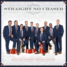 I'll Have Another...Christmas Album mp3 Album by Straight No Chaser