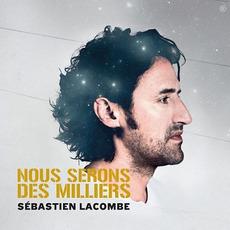 Nous serons des milliers mp3 Album by Sébastien Lacombe