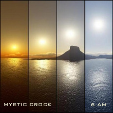 6 a.m. mp3 Album by Mystic Crock