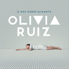 À nos corps-aimants mp3 Album by Olivia Ruiz