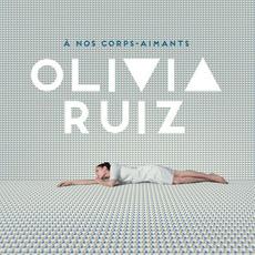 À nos corps-aimants mp3 Album by Olivia Ruiz