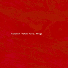 The Night I Went To... Chicago mp3 Album by Rockie Fresh