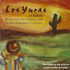 Music From Aymara & Quechua Andean Cultures mp3 Album by Los Yuras