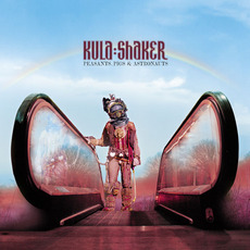 Peasants, Pigs & Astronauts (10th Anniversary Edition) mp3 Album by Kula Shaker
