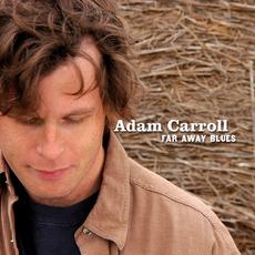 Far Away Blues mp3 Album by Adam Carroll