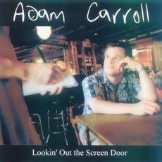 Lookin' Out the Screen Door mp3 Album by Adam Carroll