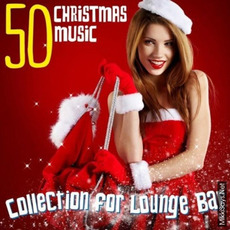50 Christmas Music Collection for Lounge Bar mp3 Compilation by Various Artists
