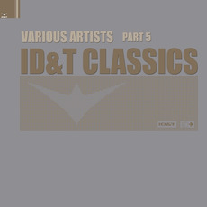 ID&T Classics, Part 5 mp3 Compilation by Various Artists