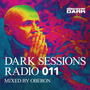 Dark Sessions Radio 011