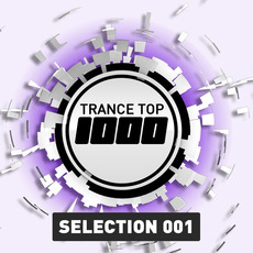 Trance Top 1000: Selection 001 mp3 Compilation by Various Artists