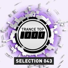 Trance Top 1000: Selection 043 mp3 Compilation by Various Artists