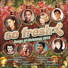 So Fresh: Songs of Christmas 2015 mp3 Compilation by Various Artists