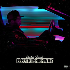 Electric Highway mp3 Artist Compilation by Rockie Fresh