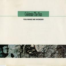 You Make Me Wonder mp3 Single by Celebrate the Nun