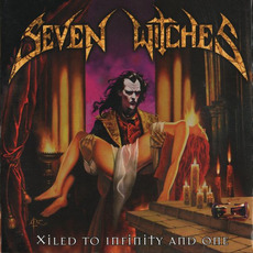 Xiled to Infinity and One mp3 Album by Seven Witches