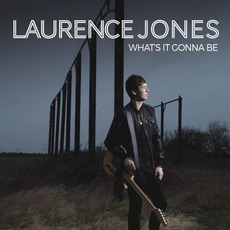 What's It Gonna Be mp3 Album by Laurence Jones