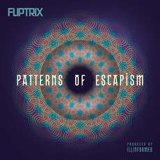 Patterns of Escapism mp3 Album by Fliptrix