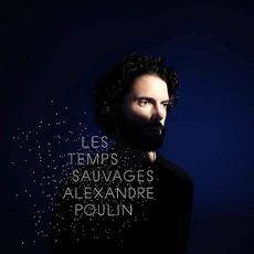 Les temps sauvages mp3 Album by Alexandre Poulin