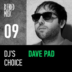 DJ's Choice 09: Dave Pad mp3 Compilation by Various Artists