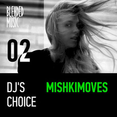 DJ's Choice 02: Mishkimoves mp3 Compilation by Various Artists