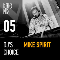 DJ's Choice 05: Mike Spirit by Various Artists