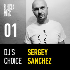 DJ's Choice 01: Sergey Sanchez mp3 Compilation by Various Artists