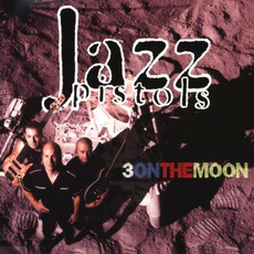 Three on the Moon mp3 Album by Jazz Pistols