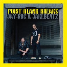 Point Blank Breaks mp3 Album by Jay-Roc & Jakebeatz
