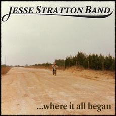 Where It All Began mp3 Album by Jesse Stratton Band