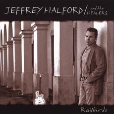 Railbirds by Jeffrey Halford & The Healers