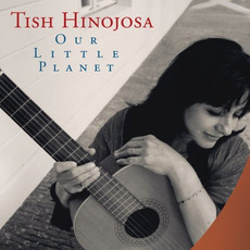 Our Little Planet mp3 Album by Tish Hinojosa