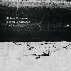 The Distance mp3 Album by Michael Formanek, Ensemble Kolossus