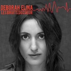 Les bruits du cœur mp3 Album by Deborah Elina