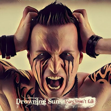 Tears Won't Fall mp3 Album by Drowning Suns