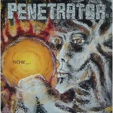 Now... mp3 Album by Penetrator