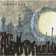 Kill the Lights mp3 Album by Lowercase