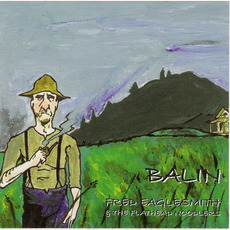 Balin mp3 Album by Fred Eaglesmith & The Flathead Noodlers