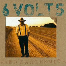6 Volts mp3 Album by Fred Eaglesmith
