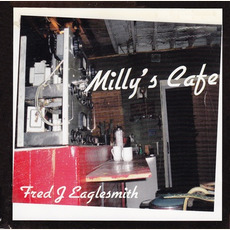 Milly's Cafe mp3 Album by Fred Eaglesmith