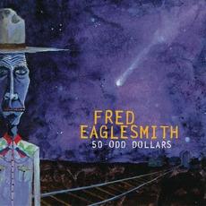 50-Odd Dollars mp3 Album by Fred Eaglesmith