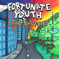 Don't Think Twice mp3 Album by Fortunate Youth