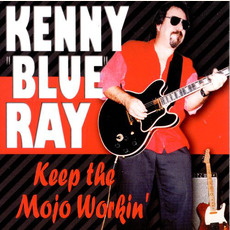 Keep the Mojo Workin' mp3 Album by Kenny 'Blue' Ray