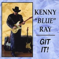 Git It! mp3 Album by Kenny 'Blue' Ray
