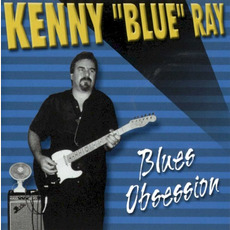 Blues Obsession mp3 Album by Kenny 'Blue' Ray