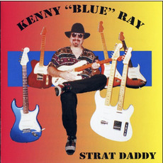 Strat Daddy mp3 Album by Kenny 'Blue' Ray