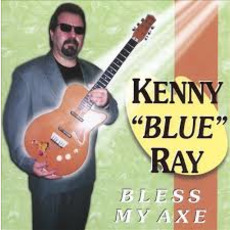 Bless My Axe mp3 Album by Kenny 'Blue' Ray