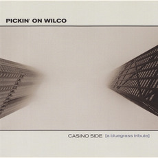 Pickin' on Wilco: Casino Side (A Bluegrass Tribute) mp3 Album by Old School Freight Train