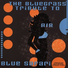 Blue Safari: The Bluegrass Tribute to Air mp3 Album by Old School Freight Train