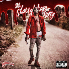 Slaughter King by 21 Savage