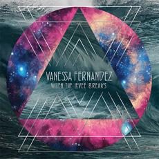 When the Levee Breaks mp3 Album by Vanessa Fernandez